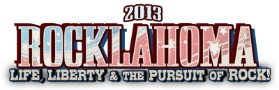 2013 Rocklahoma  Life, Liberty &amp; The Pursuit Of Rock!